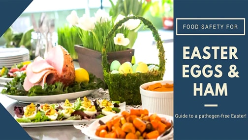 Food Safety for Easter Eggs and Ham - Guide to a pathogen-free Easter